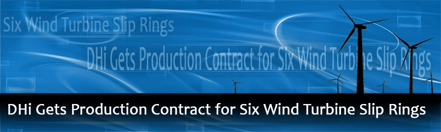 DHi Gets Production Contract for Six Wind Turbine Slip Rings